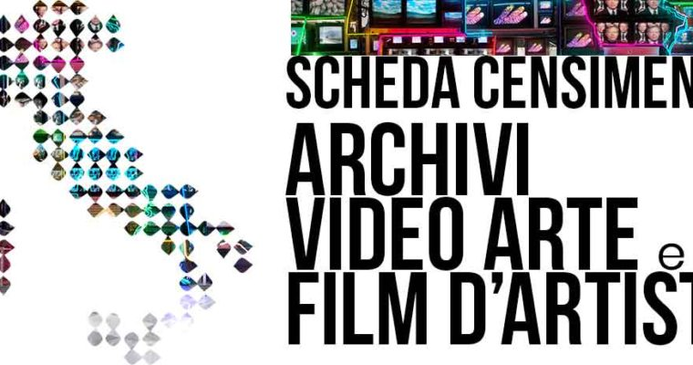 Scheda di censimento archivi video arte e film d'artista