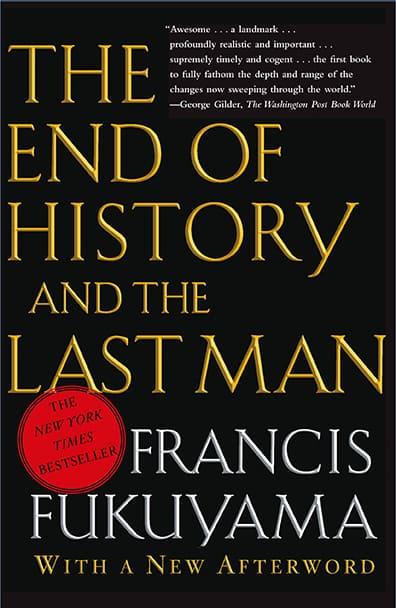 Francis Fukuyama, <em>End of history and the last man</em>, 1992
