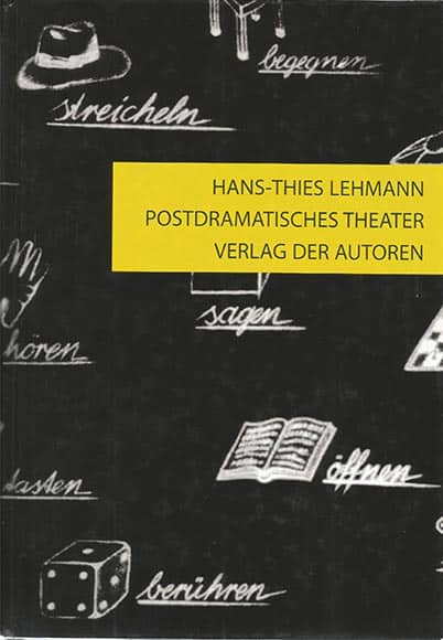 Hans-Thies Lehmann, <em>Postdramatisches Theater</em>, 1999