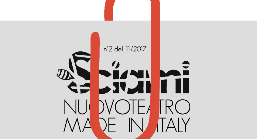 Focus on the Italian theater attached to the n°2 of October 2017 of the webzine of theatrical researches and performing arts Sciami|ricerche