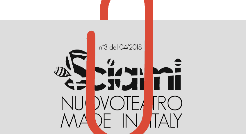 Focus on the Italian theater attached to the n°3 of April 2018 of the webzine of theatrical researches and performing arts Sciami|ricerche