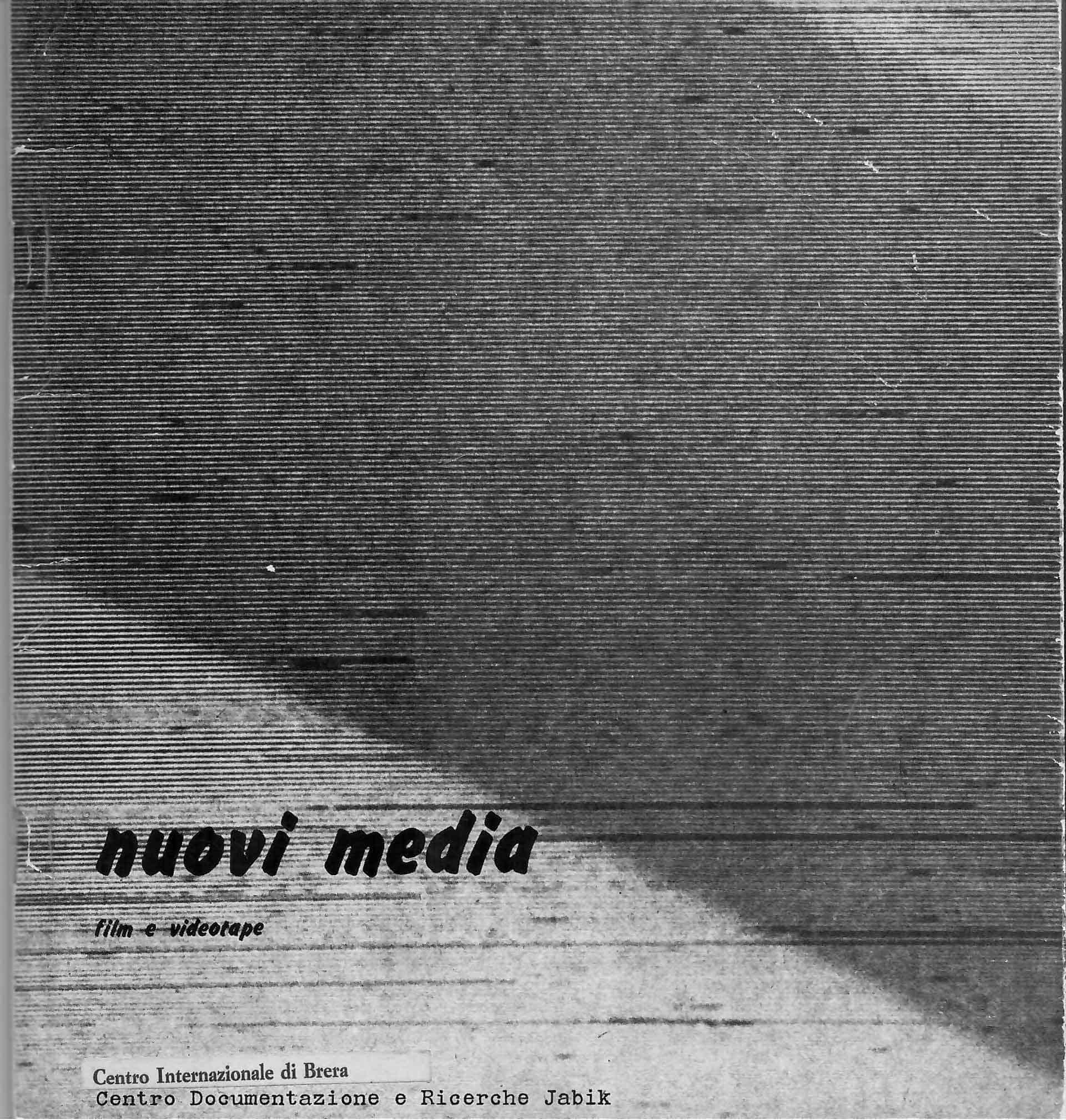 Copertina del catalogo della rassegna «Nuovi media. Film e videotape», a cura di Germano Celan, Jole de Sanna, Daniela Palazzoli, Lea Vergine, 27-30 maggio 1974, Centro Internazionale di Brera, Milano.