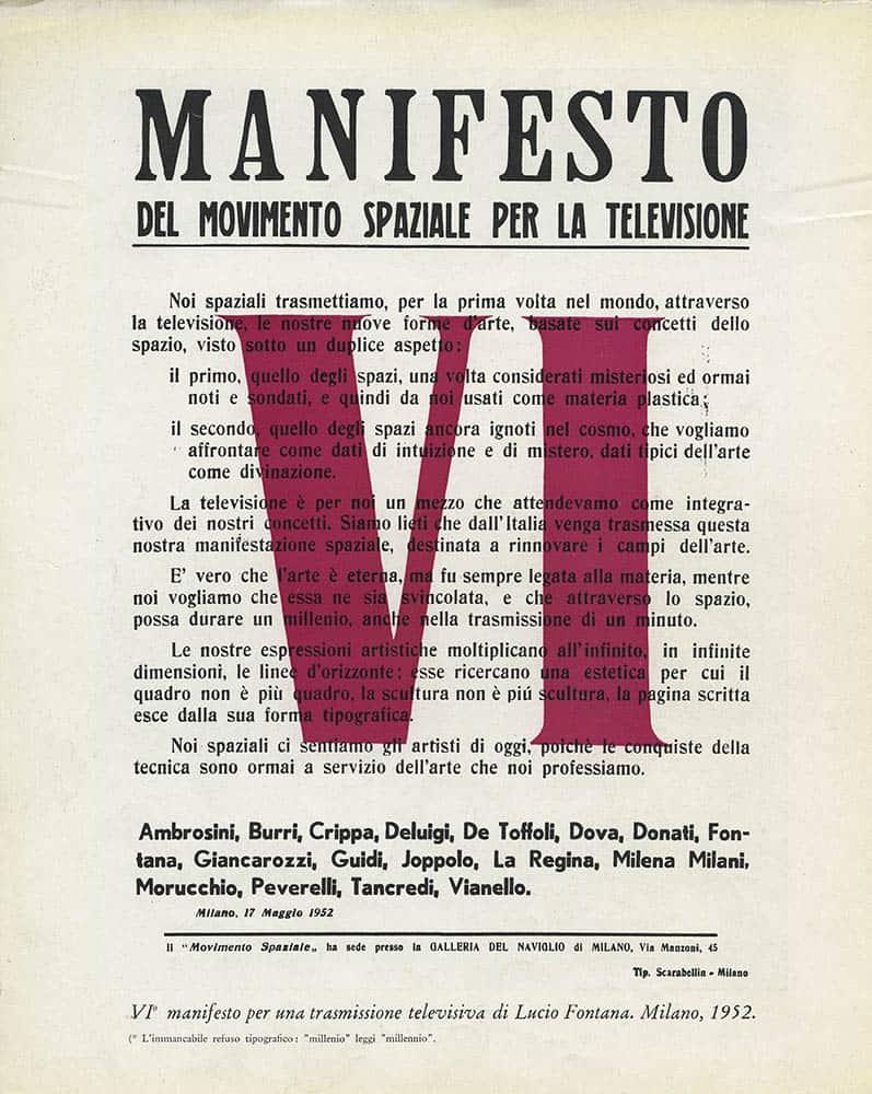 <em>Manifesto del movimento spaziale per la televisione</em>, 17 maggio 1952, ristampato in G. Giani, <em>Spazialismo. Origini e sviluppi di una tendenza artistica</em>, Edizioni della Conchiglia, Milano 1956.