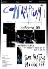 Locandina dello spettacolo, dentro al rassegna Contrappunti'08/09 organizzata da Tam Teatromusica presso il Teatro delle Maddalene, Padova.
