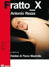Antonio Rezza e Flavia Mastrella. Fratto_X. 2012. Locandina.
